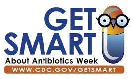 Get Smart (Antibiotics) Week